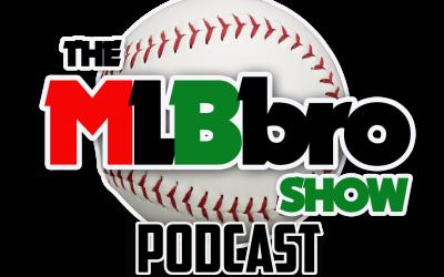 MLB Bro Show Podcast/Mixtape Week 3 | 5/12/21