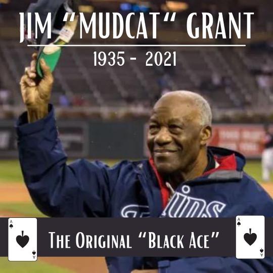 "RIP To Jim ""Mudcat "" Grant |  The OG Black Ace"