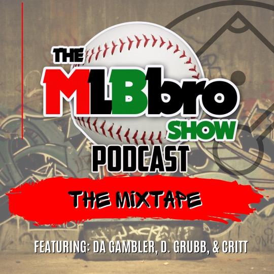 MLBbro Show Podcast/Mixtape With Da Gambler VOL. 9