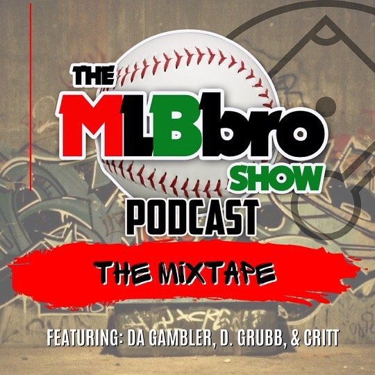 MLBbro Show Podcast/Mixtape With Da Gambler | 06/16/21