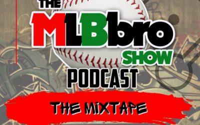 MLBBro Show Podcast/Mixtape 15