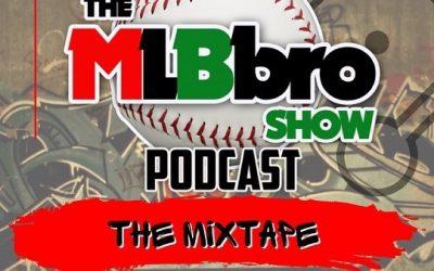 MLBbro Show Podcast/Mixtape Vol. 14